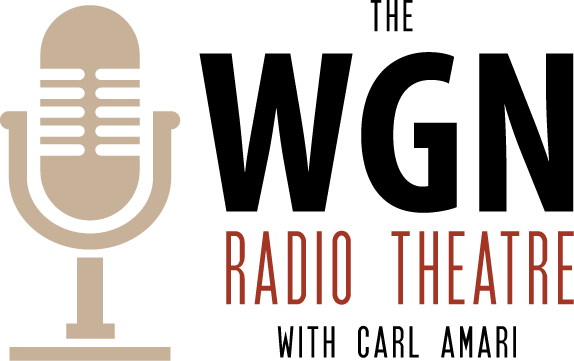 WGN Radio Theatre with Carl Amari and Lisa Wolf